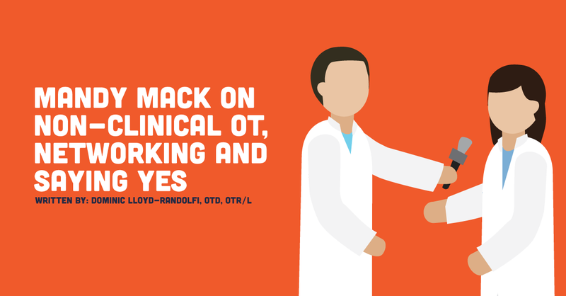 Mandy Mack on Non-Clinical OT, Networking, and Saying Yes
