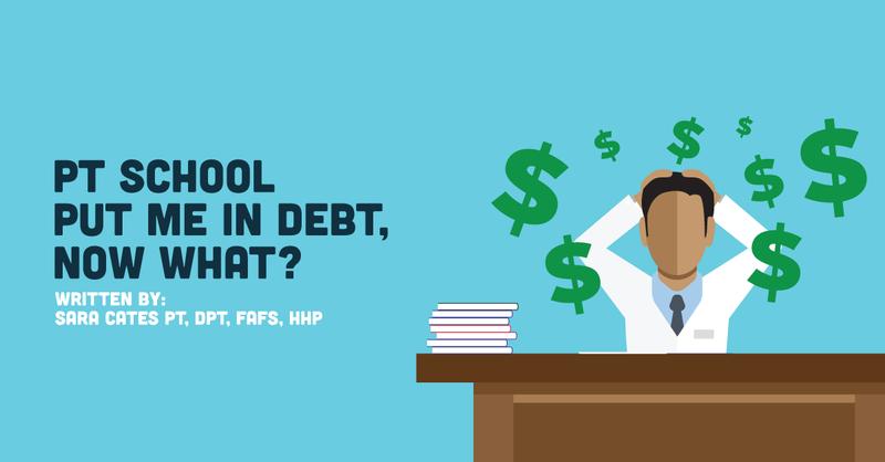 PT School Put Me in Debt - Now What?