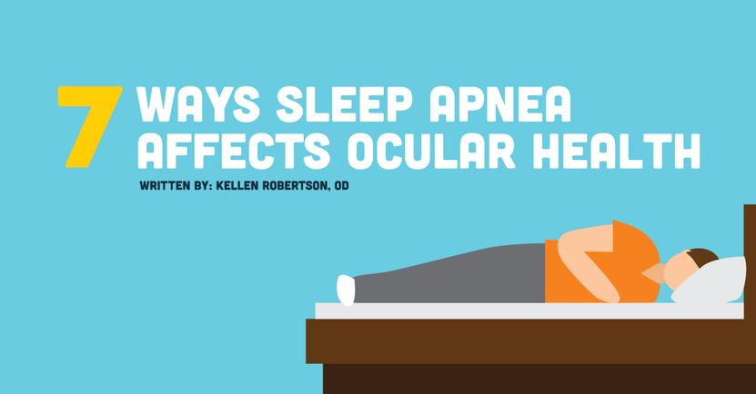 7 Ways Sleep Apnea Affects Ocular Health