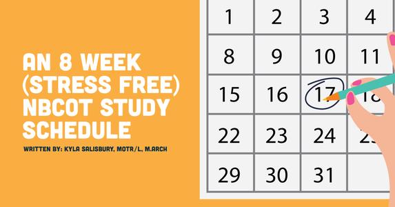 An 8 Week (Stress Free) NBCOT Study Schedule
