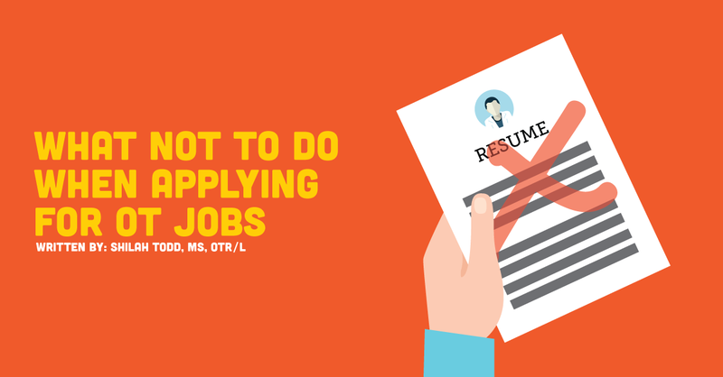 What NOT To Do When Applying For OT Jobs