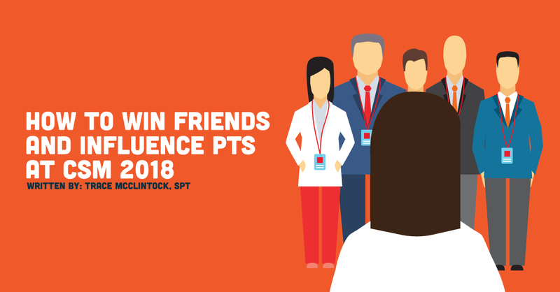 How to Win Friends and Influence PTs at CSM 2018