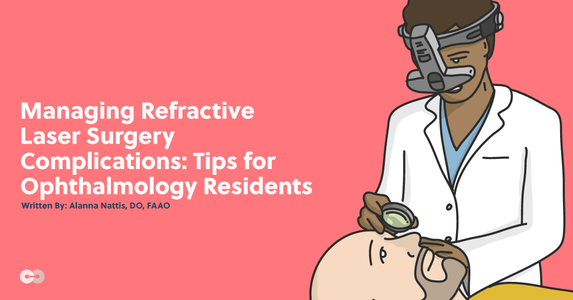 Managing Refractive Laser Surgery Complications: Tips for Ophthalmology Residents