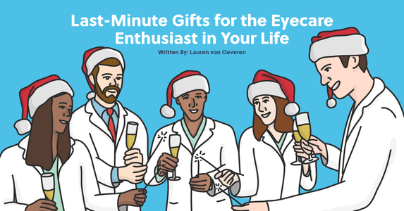 Last-Minute Gifts for the Eyecare Enthusiast in Your Life