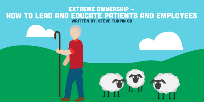 Extreme Ownership – How to Lead and Educate Patients and Employees