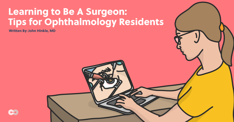 Learning to Be A Surgeon: Tips for Ophthalmology Residents