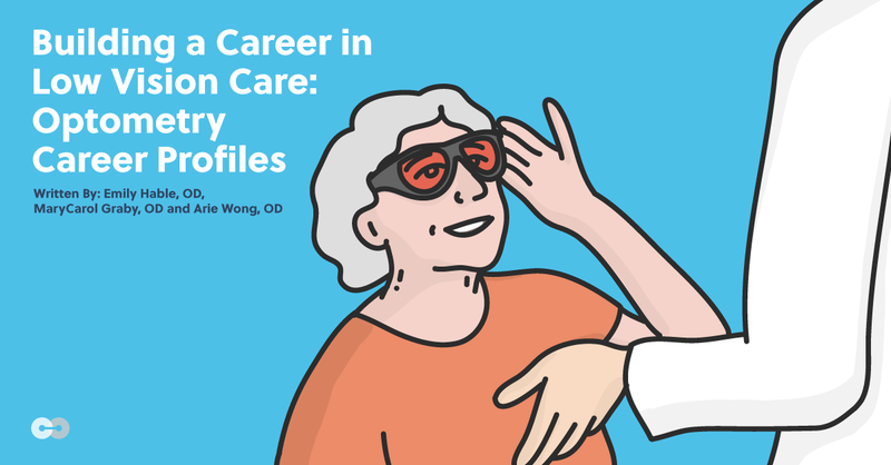 Building a Career in Low Vision Care: Optometry Career Profiles