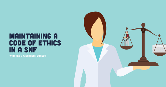Maintaining a Code of Ethics in a SNF