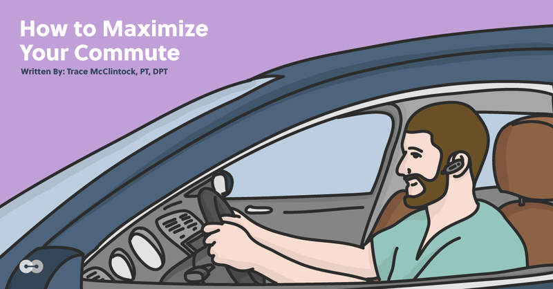How to Maximize Your Commute as a Physical Therapist