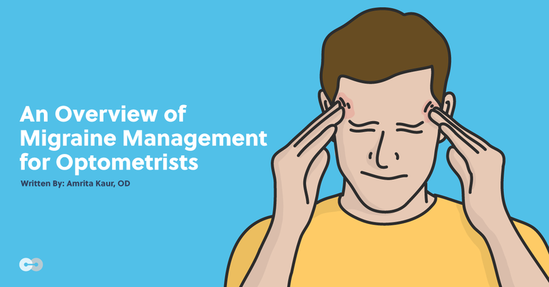 An Overview of Migraine Management for Optometrists