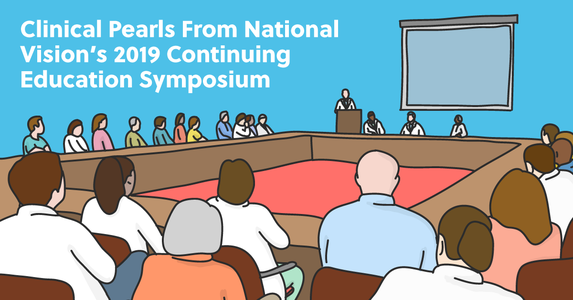Clinical Pearls From National Vision's 2019 Continuing Education Symposium