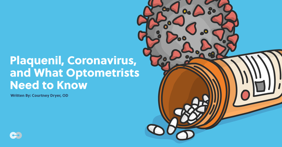Plaquenil (Hydroxychloroquine), Coronavirus, and What Optometrists Need to Know