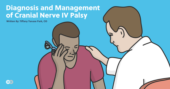 The OD's Guide to the Diagnosis and Management of Cranial Nerve IV Palsy