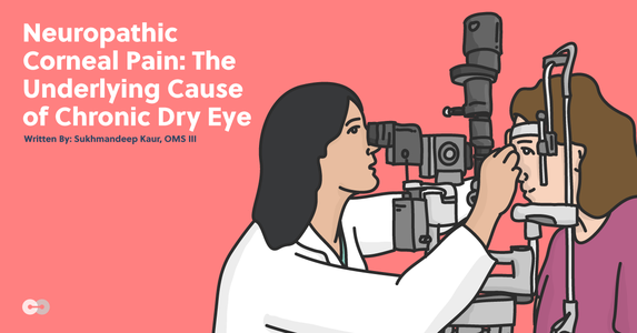 Neuropathic Corneal Pain: The Underlying Cause of Chronic Dry Eye