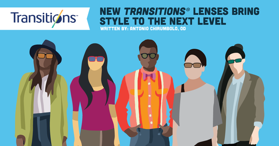 New Transitions® Lenses Bring Style to the Next Level