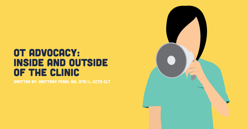 OT Advocacy: Inside and Outside of the Clinic