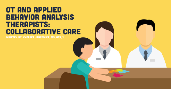 OT and Applied Behavior Analysis Therapists: Collaborative Care