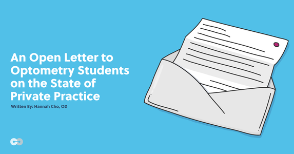 An Open Letter to Optometry Students on the State of Private Practice