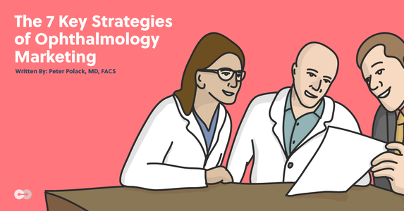The 7 Key Strategies of Ophthalmology Marketing