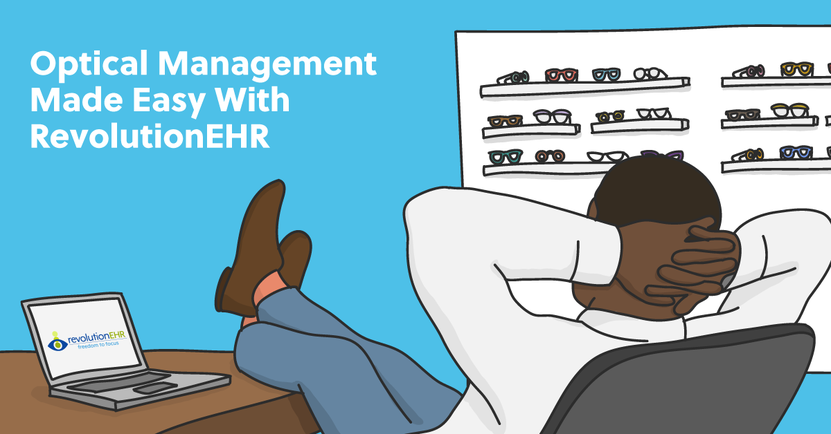 Managing An Optical Made Easy With RevolutionEHR