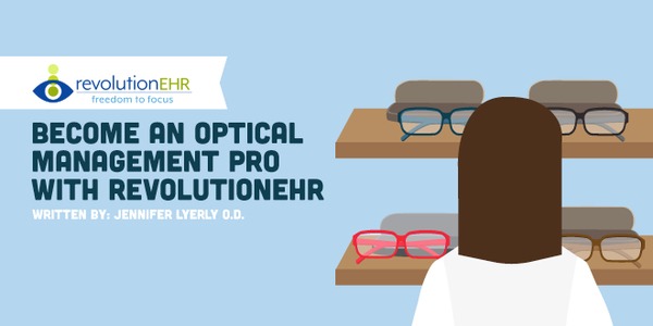 Become an Optical Management Pro with RevolutionEHR