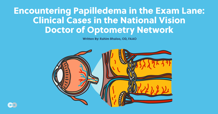 Encountering Papilledema in the Exam Lane: Clinical Cases in the National Vision Doctor of Optometry Network