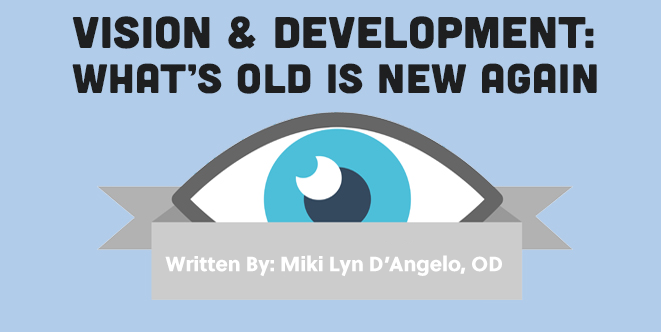 Vision and Development: What's Old is New Again Within Vision Therapy