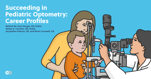 Succeeding in Pediatric Optometry: Career Profiles