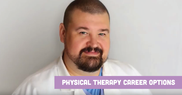 Physical Therapy Career Options