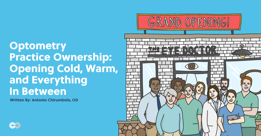 Optometry Practice Ownership: Opening Cold, Warm, and Everything In Between