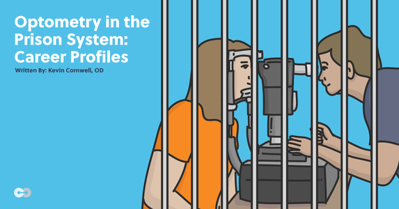 Optometry in the Prison System: Career Profiles