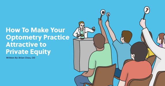 How to Make Your Optometry Practice Attractive to Private Equity