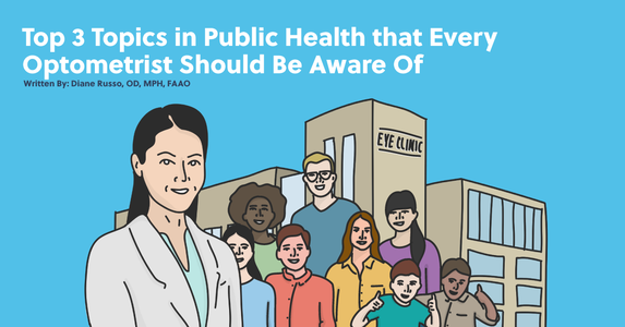 Top 3 Topics in Public Health that Every Optometrist Should Be Aware Of