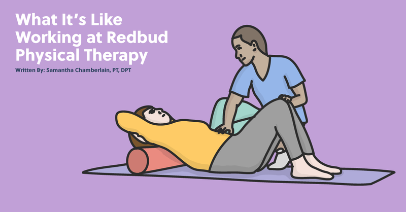 What It's Like Working at Redbud Physical Therapy