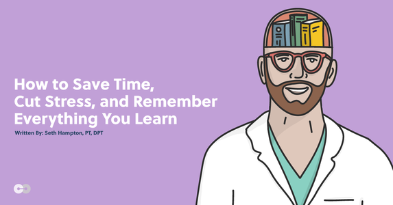 PT Study Tips: Save Time, Cut Stress, and Remember What You Learn