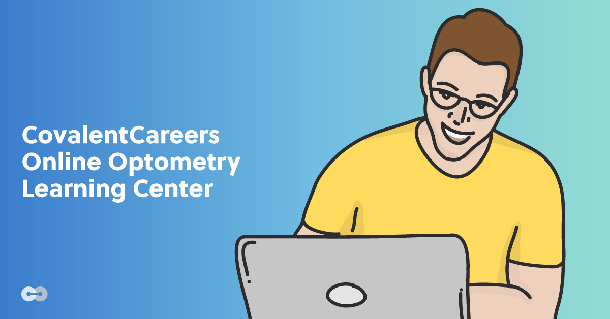 CovalentCareers Online Optometry Learning Center