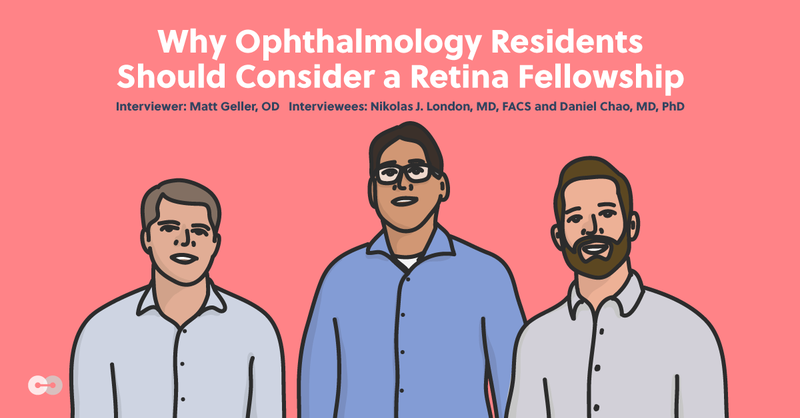 Why Ophthalmology Residents Should Consider a Retina Fellowship