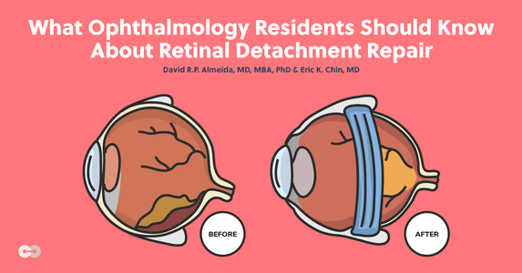 What Ophthalmology Residents Should Know About Retinal Detachment Repair