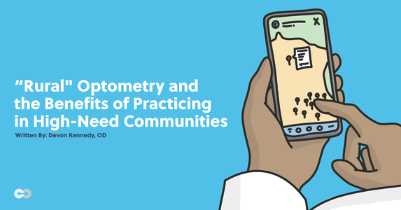 """Rural"" Optometry and the Benefits of Practicing in High-Need Communities"