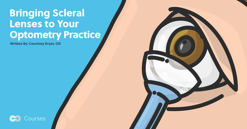 Bringing Scleral Lenses to Your Optometry Practice