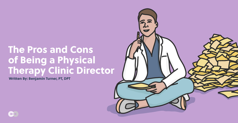 The Pros and Cons of Being a Physical Therapy Clinical Director