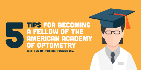 5 Tips for Becoming a Fellow of the American Academy of Optometry