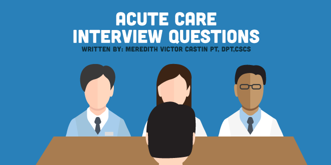 Acute Care Physical Therapy Interview Questions