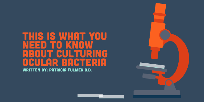 This Is What You Need to Know About Culturing Ocular Bacteria
