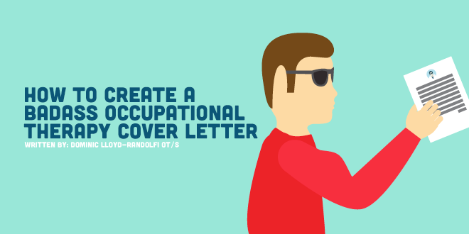How to Create a Badass Occupational Therapy Cover Letter