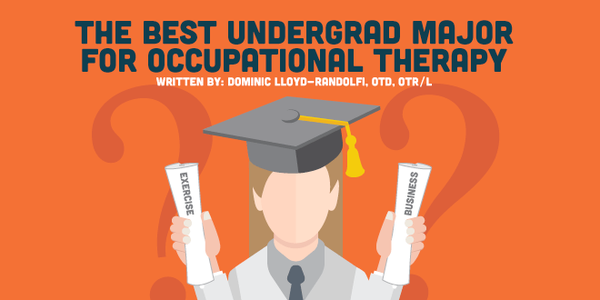 The Best Undergrad Major for Occupational Therapy School