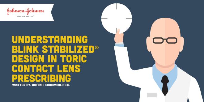 Understanding BLINK STABILIZED® Design in Toric Contact Lens Prescribing