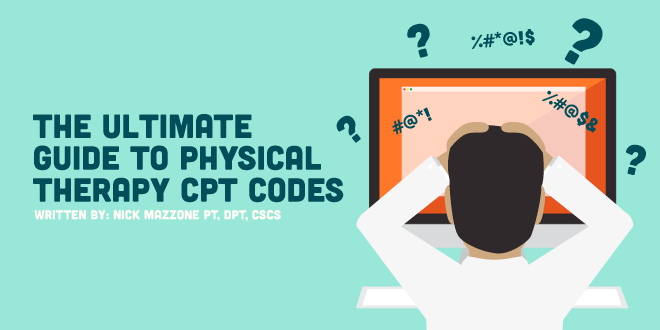 Top Physical Therapy CPT Codes - Plus Printable Reference Sheet