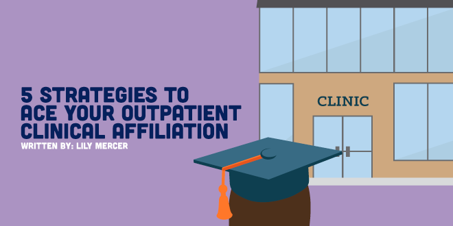 5 Strategies to Ace Your Outpatient Clinical Affiliation