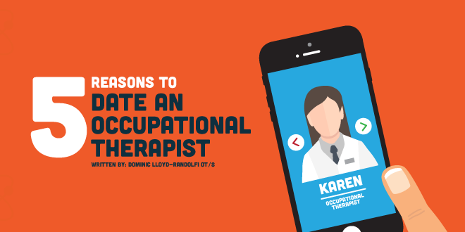 5 Reasons to Date an Occupational Therapist